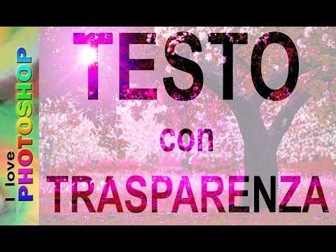 Photoshop Tutorial Italiano - Photoshop Testo Trasparente, Photoshop Testo Su Foto