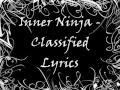 Inner Ninja   Classified Lyrics