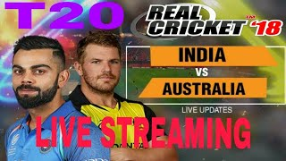Live streaming IND VS AUS T20 IN REAL CRICKET 18