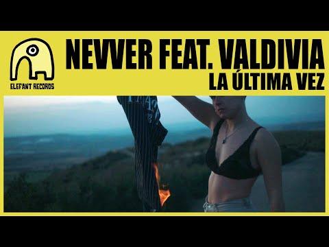 NEVVER feat. VALDIVIA - La Última Vez [Official]