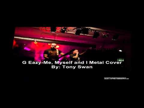 Tony Swan-G Eazy-Me myself and I: Metal Cover