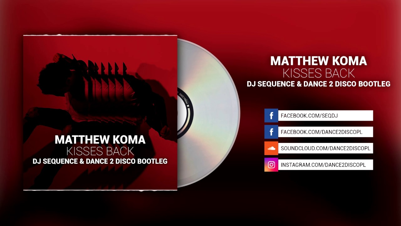 matthew-koma-kisses-back-dj-sequence-dance-2-disco-bootleg-dance-2-disco