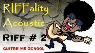 RIFFality Acoustic. Riff #2 - больше Rock-N-Roll'a на гитаре. Видео уроки