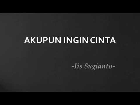 Iis Sugianto Akupun Ingin Cinta by Lirik & Karoke