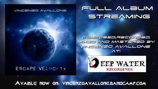 Vincenzo Avallone - Escape Velocity [FULL ALBUM STREAM] - Ambient progressive Djent Metal 2015