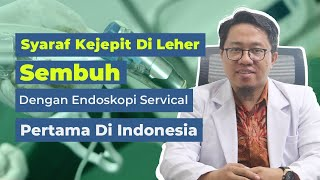 Syaraf Kejepit Di Leher Diatasi Dengan Endoskopi Servikal Pecd