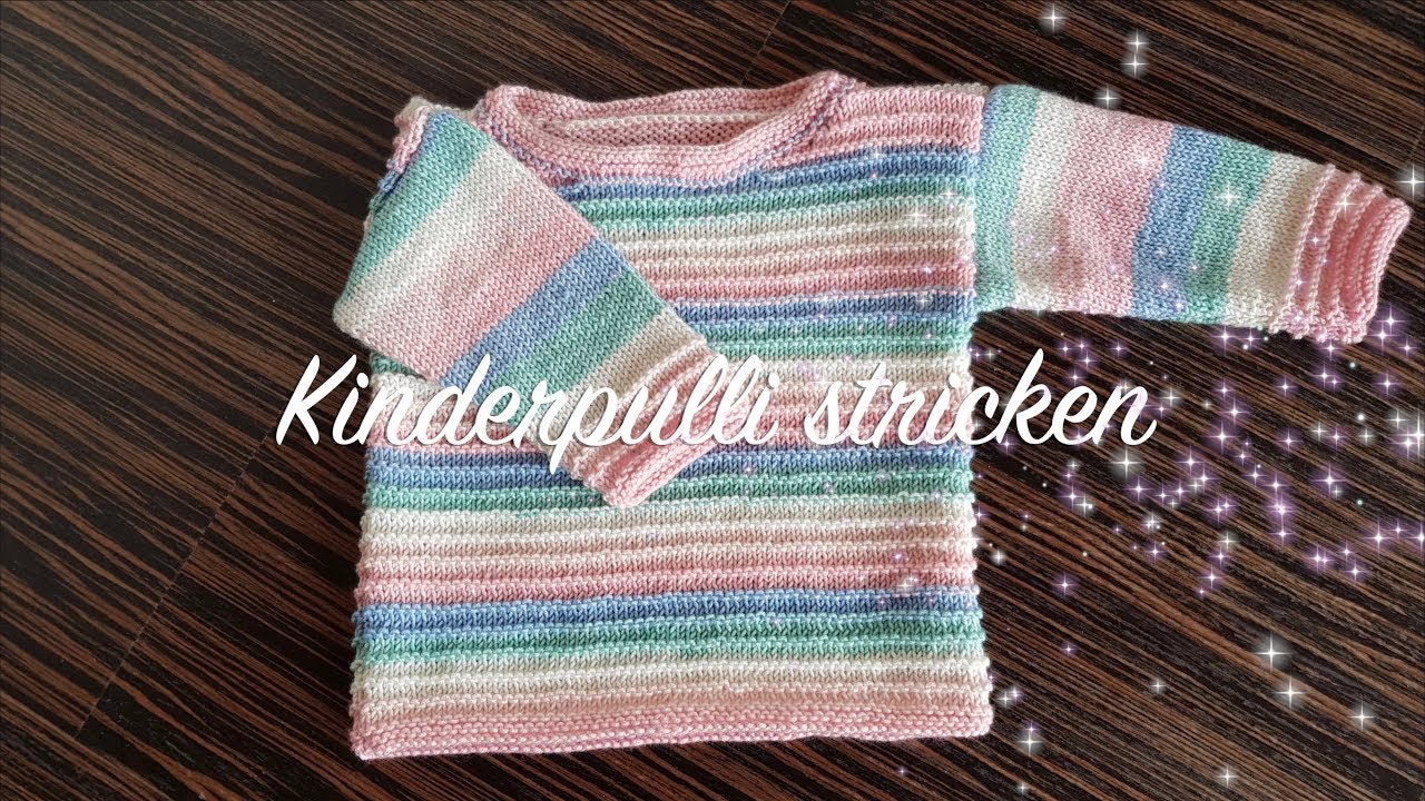 Kinderpullover Stricken Für Anfänger Kinderpulli Stricken Youtube