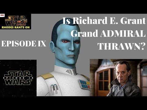 Could Richard E. Grant in fact be Grand Admiral Thrawn in Episode 9  Star Wars IX reckless rumor