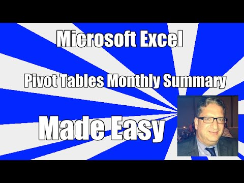 Excel Pivot Tables - Create A Monthly,quarterly, Yearly Summary Report - 2007, 2010, 2013, 2016
