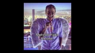 Mehmet Pişkin Anısına ( Every Time We Say Goodbye )