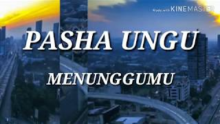 PASHA UNGU - MENUNGGUMU  Video LIRIK || Ost Film Kaili