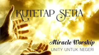 Gambar cover MIRACLE WORSHIP - KU TETAP SETIA ( LYRIC VIDEO )