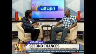 #K24Alfajiri Rise and Shine: SECOND CHANCES
