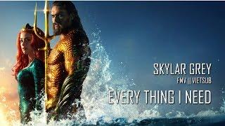 Gambar cover [FMV]    Everything I Need - Skylar Grey (Aquaman Soundtrack)