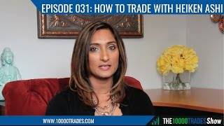 Episode 031: How To Trade With Heiken Ashi Candles