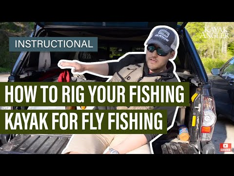 How To Rig Your Fishing Kayak For Fly Fishing | Instructional