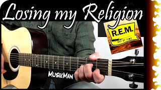 LOSING MY RELIGION ✝ - R.E.M. / GUITAR Cover / MusikMan #051