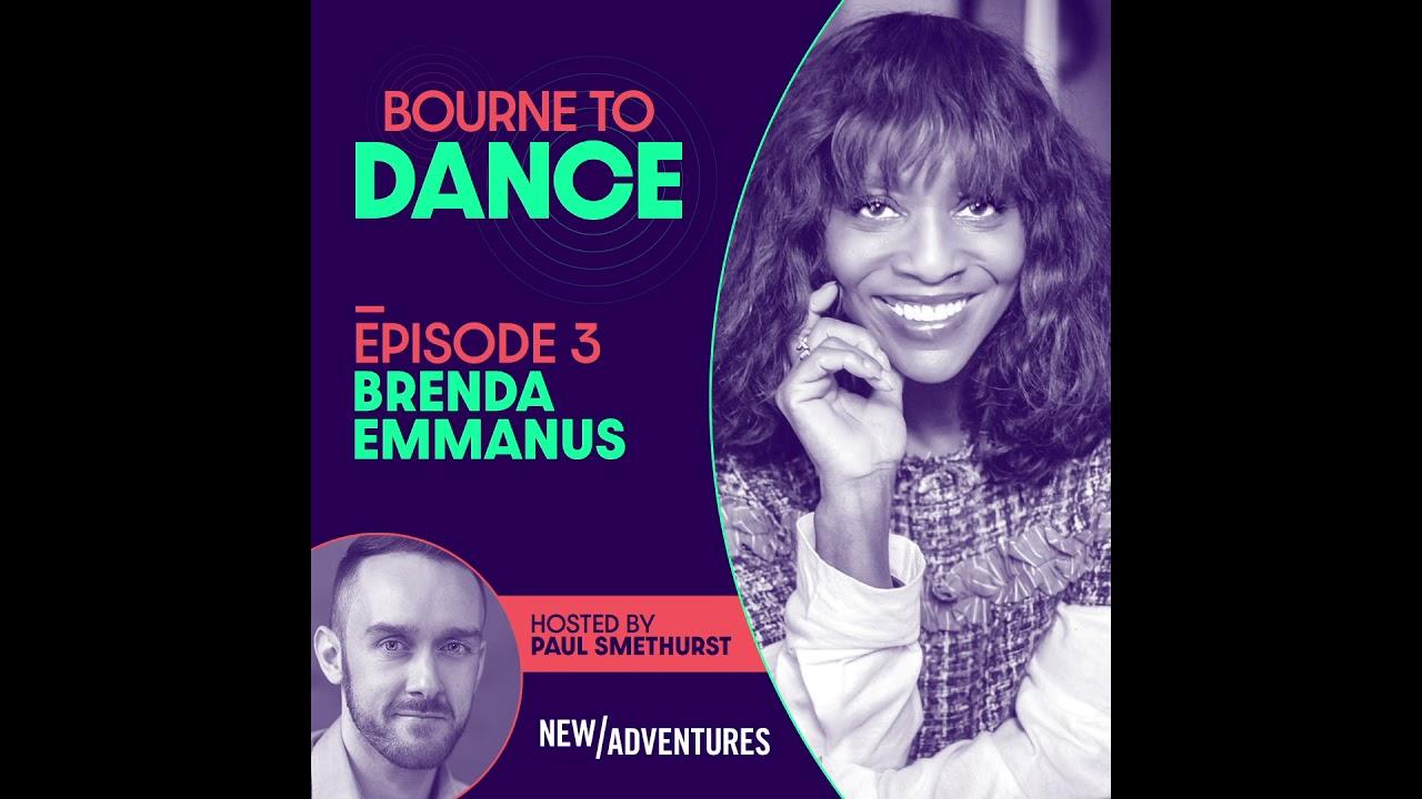 BOURNE TO DANCE - EP3 BRENDA EMMANUS | PODCAST
