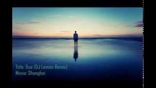 Dua Shanghai DJ Lemon Remix