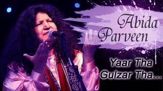 Yaar Tha Gulzar Tha - Romantic Ghazal by Abida Parveen | Mehfil-E-Ghazal