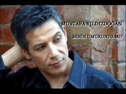 Mustafa Yildizdogan Senin Umurunda Mi