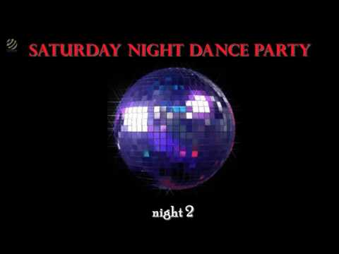 Saturday Night Dance Party -  Night 2 [HQ Audio]