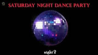 Saturday Night Dance Party -  Night 2 [HQ Audio]