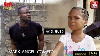 SOUND Mark Angel Comedy Episode 159