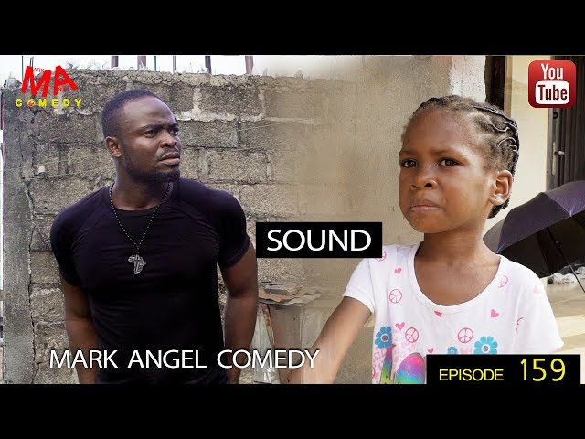 SOUND (Mark Angel Comedy) (Episode 159)