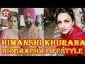 Himanshi khurana Biography | House | Family | Cars | Husband | Income | Lifestyle | Boyfriend |