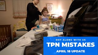 TPN Mistakes -  Dot Along With Us Update April 18