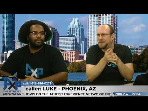 Defining Atheism as a Lack of Belief is Ridiculious | Luke – Phoenix, AZ | Atheist Experience 22.04