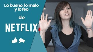 Netflix - Lo bueno, lo malo y lo feo
