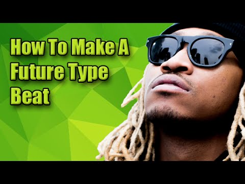 How To Make A Future Type Beat Part 2: Sound/Melody