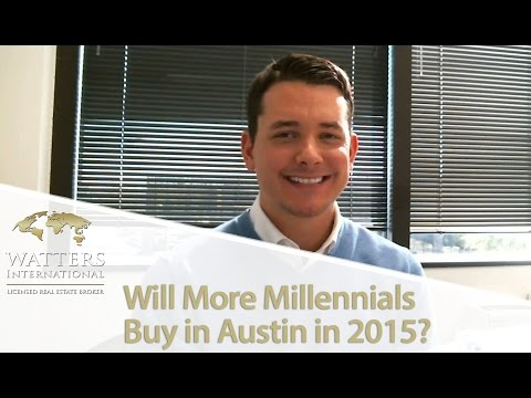 Greater Austin Real Estate Agent: More millennials in 2015?