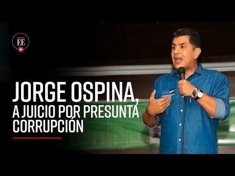 Fiscalía llamará a juicio al exalcalde Jorge Iván Ospina | El Espectador