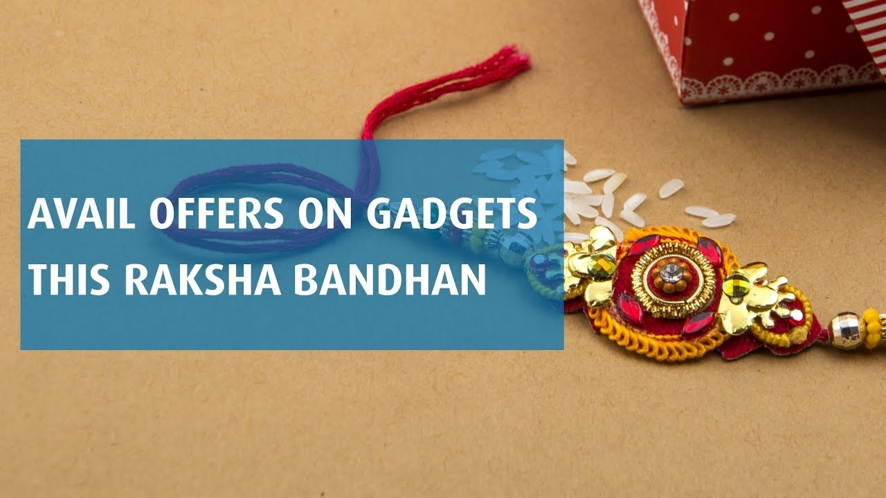Rakshabandhan Special Offers on Latest Smartphones Laptops & Tablets