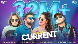 Current - Official Video   Payal Dev   Pawan Singh   Raai Laxmi  Aditya Dev  Mohsin Shaikh  Mudassar