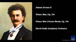 Johann Strauss II, Wiener Blut, Op. 354, Wiener Blut (Vienna Blood), Op. 354