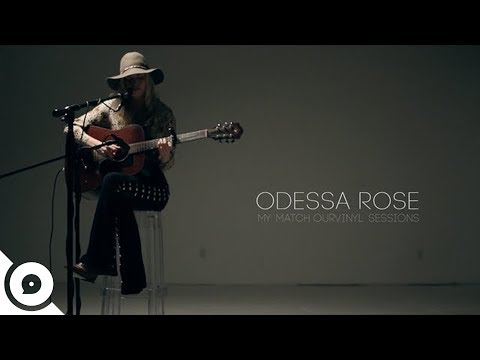 Odessa Rose - My Match | OurVinyl Sessions