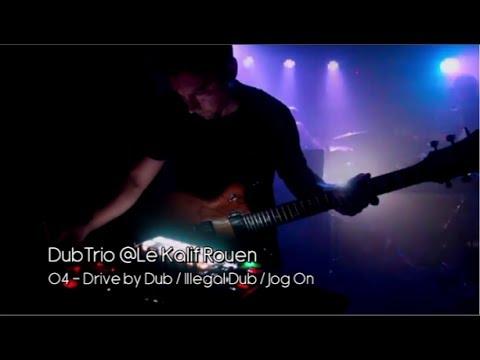 DubTrio @Le Kalif Rouen - June 2nd 2017 - 04 Drive By Dub / Illegal Dub / Jog On