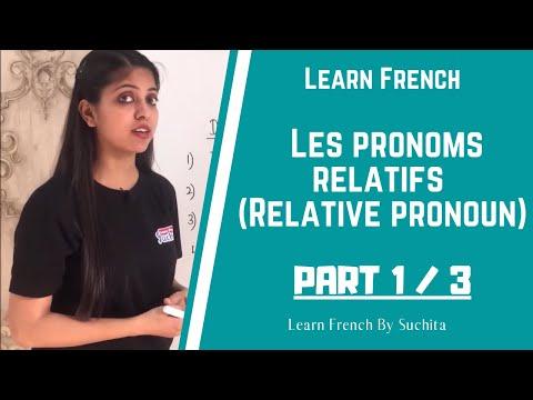 Learn French Grammar - Les Pronoms Relatifs (Relative Pronouns) 1/3 By Suchita | +91 - 8920060461
