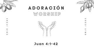 SOLO JESUS | Juan 4:1-42 | WORSHIP