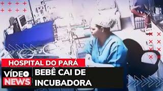 BEBÊ SOBREVIVE À QUEDA DE UMA INCUBADORA EM HOSPITAL DO PARÁ; VEJA O VÍDEO