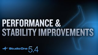 #Studio One 5.4 - Performance and Stability Improvements