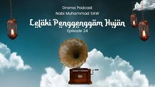 Drama Podcast - Lelaki Penggenggam Hujan [Eps. 24]
