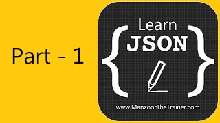 Learn JSON (Introduction To JSON) 1 of 3