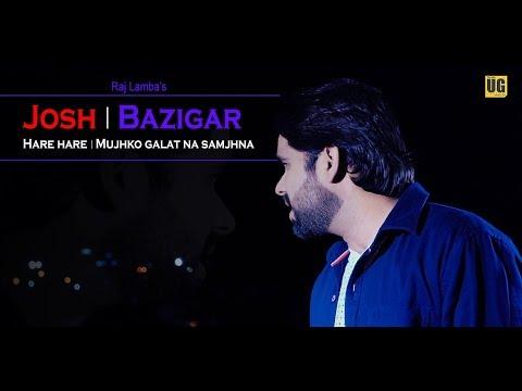 Mujhko Galat Na Samajhna | Hare Hare | Josh & Baazigar | Reprise Cover By Raj Lamba