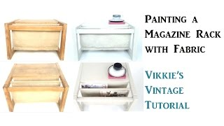 Painting a Magazine Rack with Fabric Tutorial Vikkie's Vintage