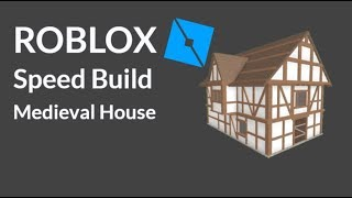 ROBLOX Speed Build - Medieval House